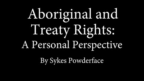 Aboriginal and Treaty Rights ~ Walking Together
